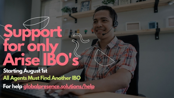 We Provide Support to Arise IBO's - Learn How?