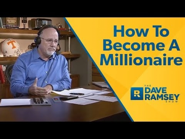 How To Become A Millionaire - Dave Ramsey Rant
